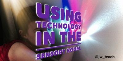 Using technology In the sensory room