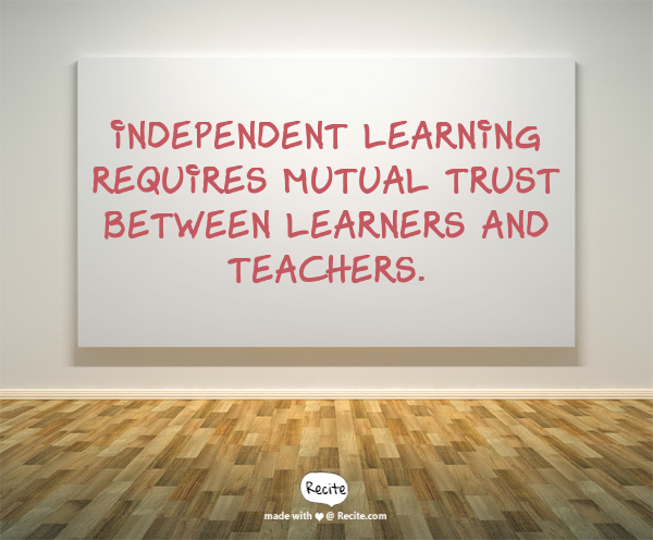 a quote about independent learning