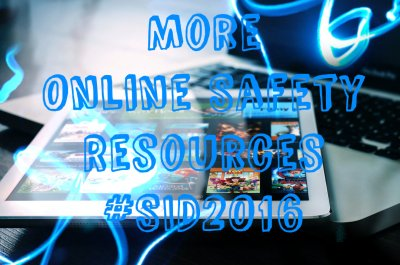 More online safety Resources #SID2016