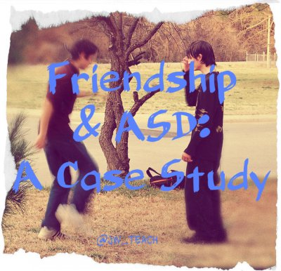 Friendship and ASD