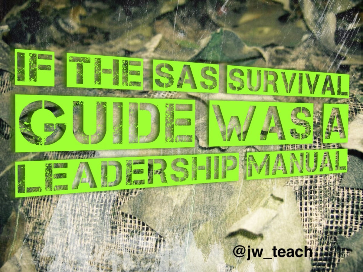 If the SAS Survival Guide was a Leadership Manual.