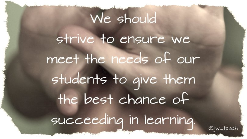 we should strive to ensure we meet the needs of our students quote