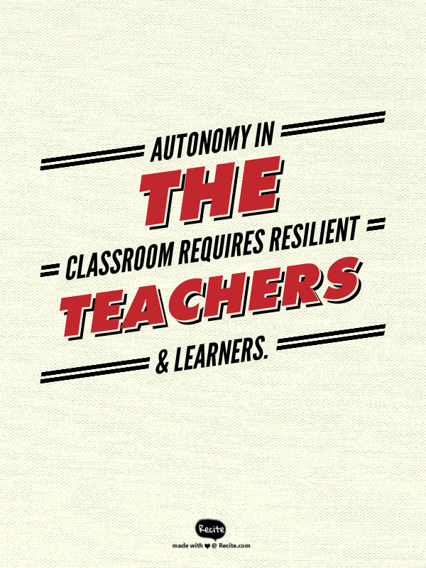 Autonomy requires resiliant learners quote