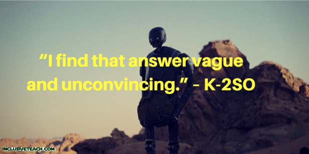 """""""I find that answer vague and unconvincing."""" – K-2SO quote.jpg"""