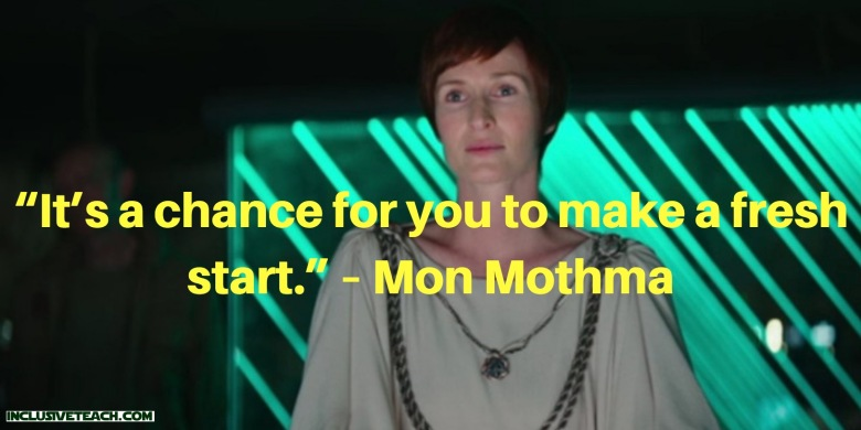 """It's a chance for you to make a fresh start."" – Mon Mothma quote teacher.jpg"