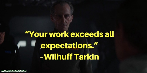 """""""Your work exceeds all expectations."""" – Wilhuff Tarkin quote.jpg"""