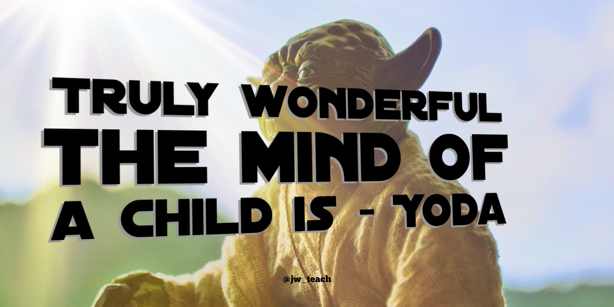 Quotes About Teaching Children Star Wars Quotes For Every Teacher Special Needs Teaching And