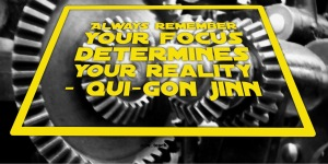 Always remember, your focus determines your reality - Qui-Gon Jinn Star wars quote yoda