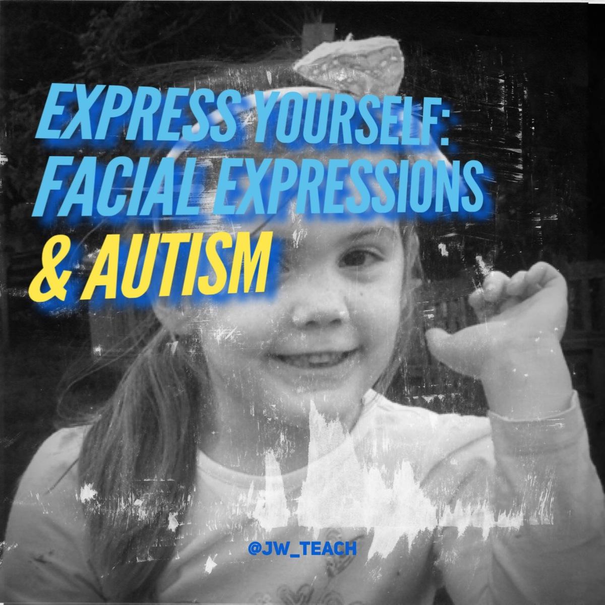 Autism: Facial Expressions.