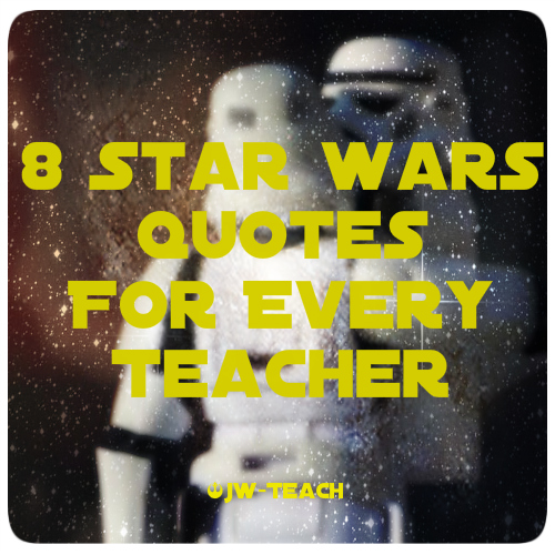 Star Wars Quotes For Every Teacher Special Needs Teaching And Stunning Teaching Quotes
