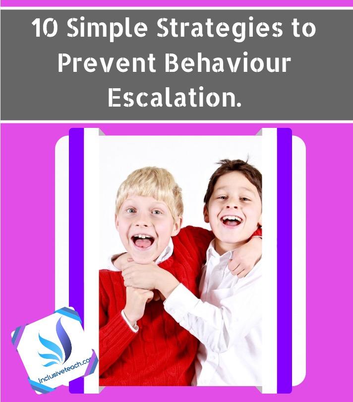 10 Simple Strategies to Prevent Behaviour Escalation.