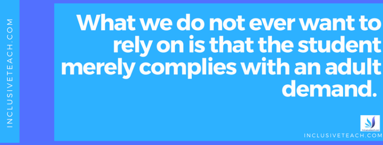 What we do not ever want to rely on is that the student merely complies with an adult demand..png