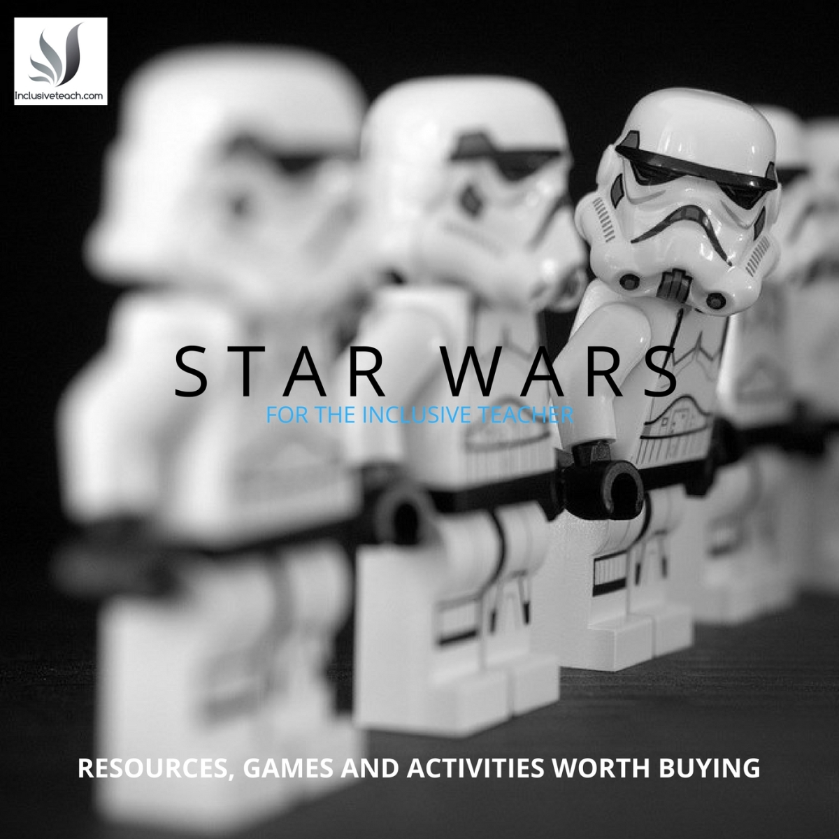 Essential Star Wars Toys for Inclusive Teachers