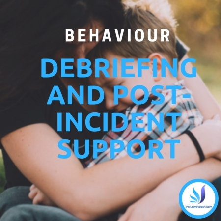 challenging behaviour Debriefing and Post-Incident Support